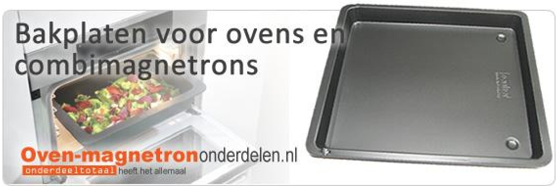 Bakplaten | Oven-magnetrononderdelen.nl