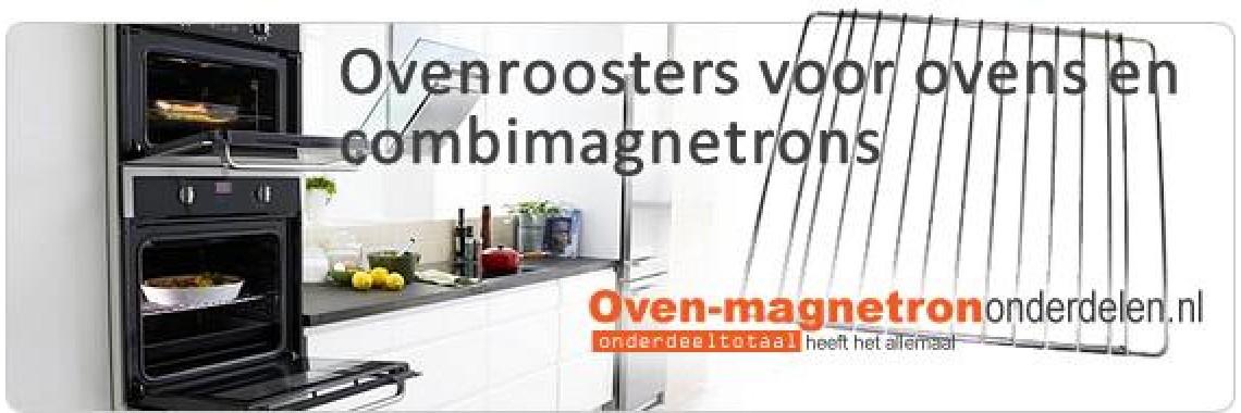 Ovenroosters | Oven-magnetrononderdelen.nl